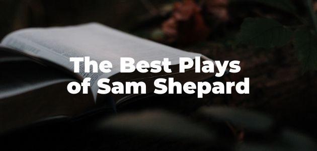 Best Plays of Sam Shepard