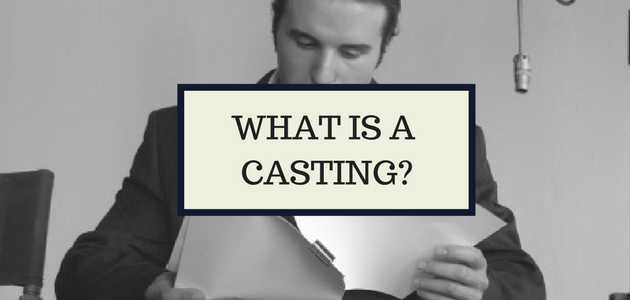 WHAT IS A CASTING