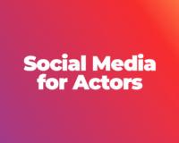 Social Media for Actors
