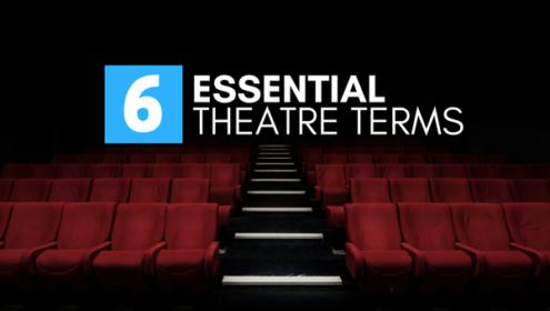 6 essential theatre terms