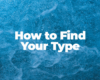 how to find your type