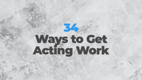34 ways to get acting work