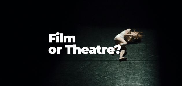film or theatre: which one suits you