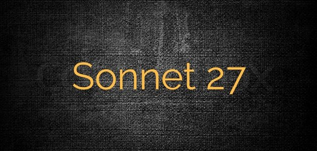 Shakespeare Sonnet 27 | Full Breakdown of Sonnet 27