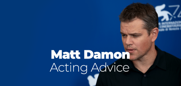 matt damons acting advice