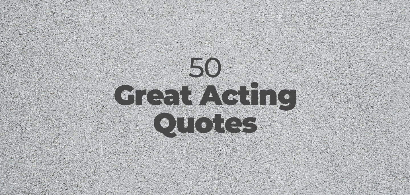 50 acting quotes