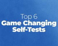 Top 6 Game Changing Self-Tests
