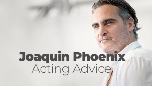 Joaquin Phoenix Acting Advice
