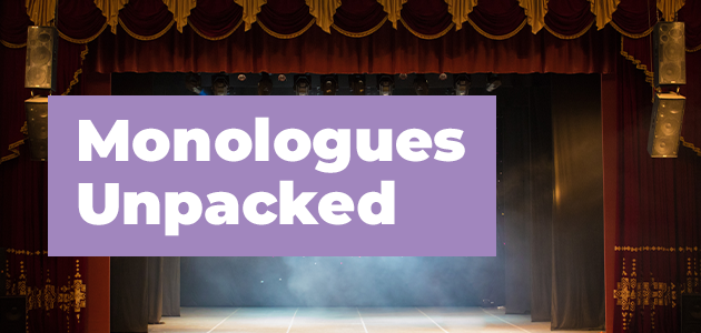 Monologues Unpacked