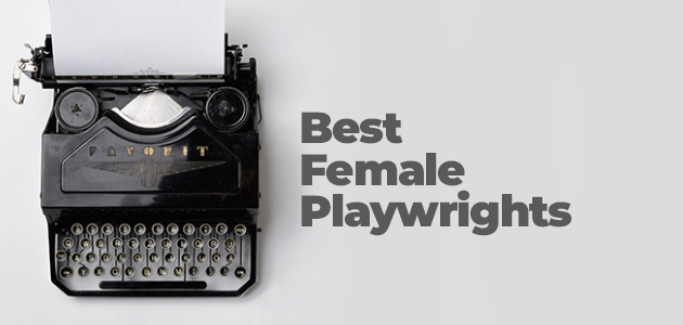 Best Female Playwrights
