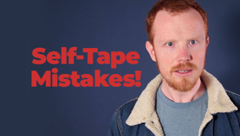 Self Tape Mistakes