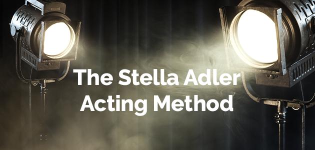 Stella Adler Acting Metholodogy