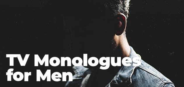 TV Monologues for Men
