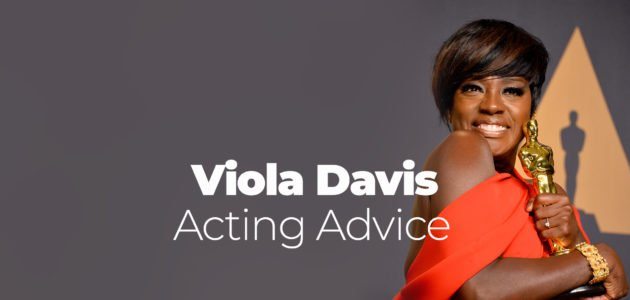 Viola Davis Acting Advice
