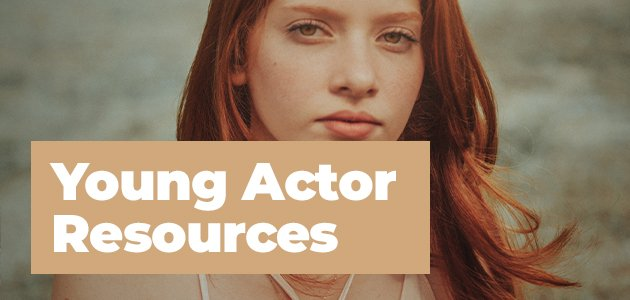 Young Actor Resources