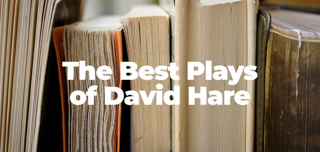 Best David Hare Plays