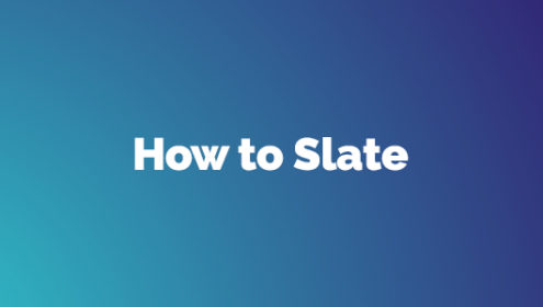 How to do a slate