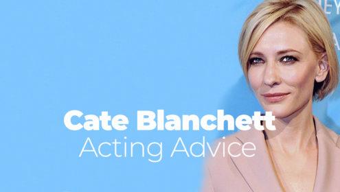 Cate Blanchett Acting Advice