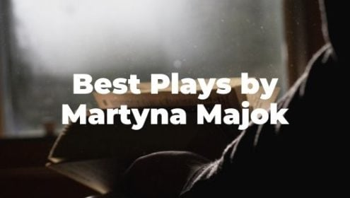 Best Plays by Martyna Majok