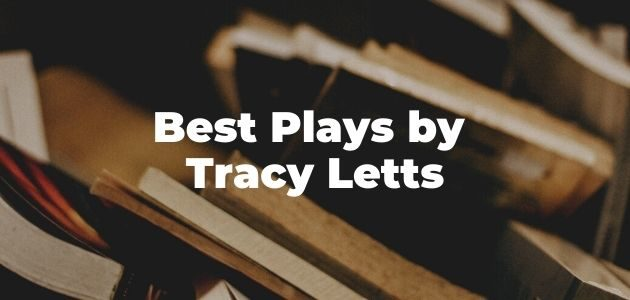 Best Plays by Tracy Letts