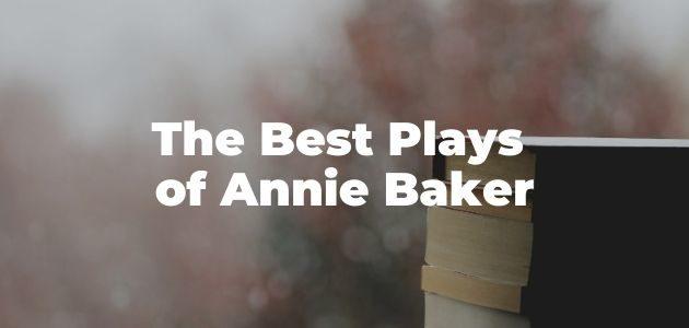 Best Plays of Annie Baker